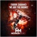 Faruk Sabanci - We Are The Drums (Original Mix)