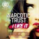 Narcotic Thrust - I like it (DJ Mexx & DJ ModerNator Remix)