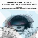 Endy DJ - This Is Strong (William Medagli, Thallulah Remix)