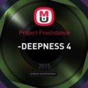 Project Freshdance - -DEEPNESS 4