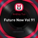 Andrey Tus - Future Now Vol 91