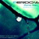 FERDOW - Dying Rain (Original Chillout Mix)