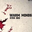 Eyes Dee - Warm Minds (Original Mix)