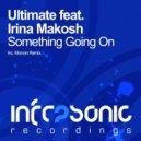 Ultimate & Irina Makosh - Something Going On (Original Mix)