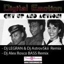 Digital Emotion - Get Up & Action! (Dj Legran & Dj AstrovSkii Remix)