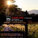 Clear_Esc feat. Misha Bear - No Love To Give (Original mix)