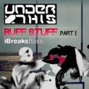 Under this - Ruff Stuff (Dub Mix)