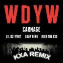 Carnage - WDYW (KXA Remix)