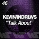 Kevin Andrews - Talk About (Original Mix)