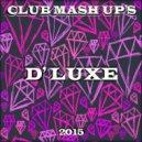 D' Luxe - Rude Boy(D' Luxe Mash Up)