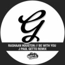 RaShaan Houston - Be With You (J Paul Getto Instrumental)
