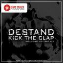 Destand - Kick The Clap (Trap Mix)