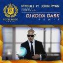 Pitbull feat. John Ryan - Fireball (Dj Kolya Dark Remix)