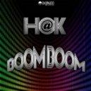 H@k - Boom Boom (Original Mix)
