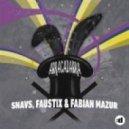Snavs, Faustix & Fabian Mazur - Abracadabra (Original mix)