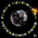 Funky Destination - Get Up! (Original Mix)