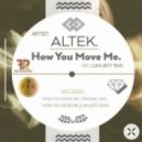 Altek - How You Move Me (Original Mix)