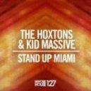 Hoxton Whores, Kid Massive - Stand Up Miami (Original Mix)