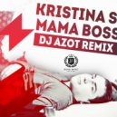Kristina Si  - Mama Boss (DJ AZOT Remix)