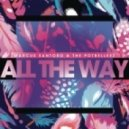 Marcus Santoro & The Potbelleez - All the Way (Extended Mix)