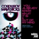 Corduroy Mavericks - Out of My Mind (Original Mix)