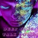 DEEP DJAS - \'Talk to Me\'  (Original mix)