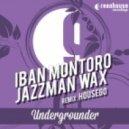 Iban Montoro & Jazzman Wax - Undergrounder (Original Mix)