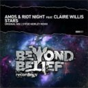 Amos & Riot Night feat. Claire Willis - Stars (Steve Morley Remix)