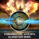 Stereomasters - A.Y.A 2015 (Original Mix)