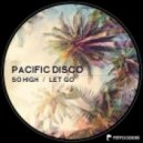 Pacific Disco - So High (Original Mix)