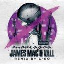 C-Ro, James Mac, VALL - Moving On (C-Ro Remix)