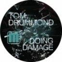 Tom Drummond - Doing Damage (Original Mix)