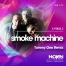 X-Press 2  - Smoke Machine (Tommy One Remix) (Radio Edit)