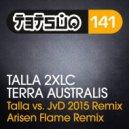 Talla 2xlc - Terra Australis (Arisen Flame Remix)