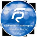 Klubbheads - Hiphopping (Holderz Remix)