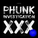 Phunk Investigation - XXX (Original Mix)