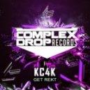 KC4K - Get Rekt (Original Mix)