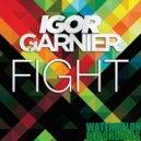 Igor Garnier - FIGHT (Original Mix)