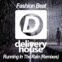 Fashion Beat - Running In The Rain (DJ Favorite & Andrew Rock Club Mix)