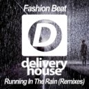 Fashion Beat - Running In The Rain (DJ Favorite & Andrew Rock Instrumental Mix)