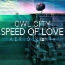 Owl City - Speed of Love (Aerio Remix)