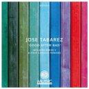 Jose Tabarez - Good After Bad (Original Mix)