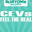 CEVs - Feel The Real (Original Mix)