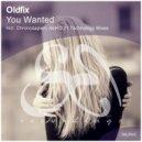 Oldfix - You Wanted (Chronosapien Remix)