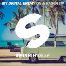 My Digital Enemy - On A Ragga Tip (Original Mix)