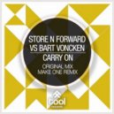 Store N Forward vs. Bart Voncken - Carry On (Original Mix)
