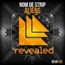 Nom De Strip - Aliens (Original Mix)