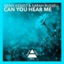 Denis Kenzo, Sarah Russell - Can You Hear Me (Original Mix)