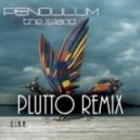 Pendulum - The Island (Plutto Nu Disco Remix)