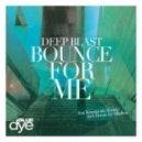 Deep Blast - Bounce for Me (Alkalino Remix)